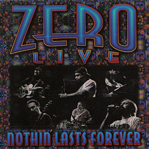 ZERO: Nothing Lasts Forever